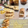 Banana Lovers Day - 50+ Banana Recipes!