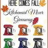 Here Comes Fall KitchenAid Mixer Giveaway