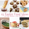 25 Easter Food Ideas