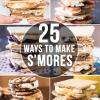 25 Ways to Make S'mores