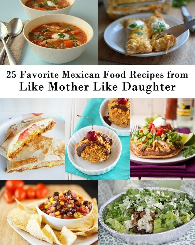 25 of our Favorite Mexican Foods