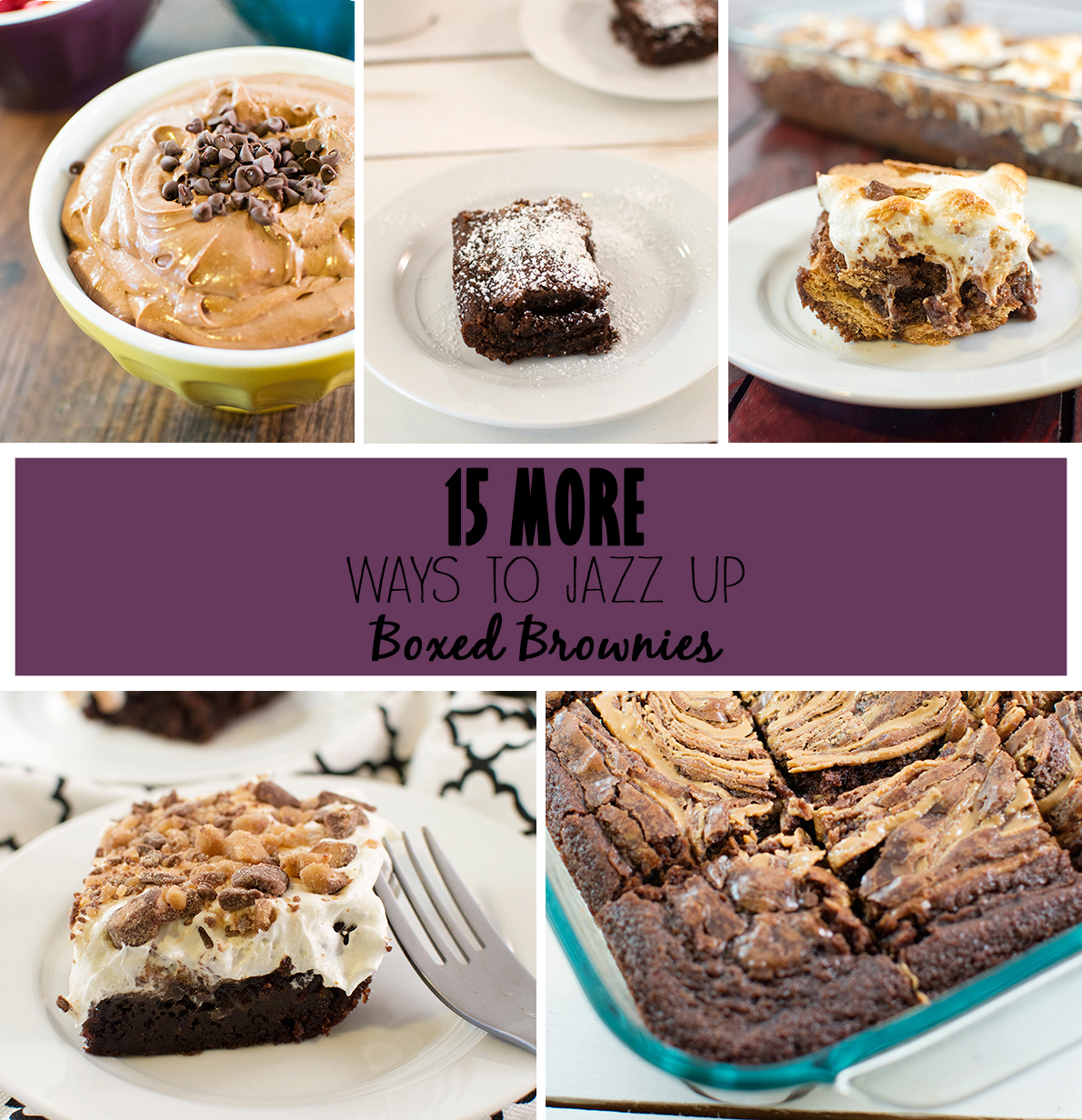 15 more ways to jazz up boxed brownies - Fifteen great tips, tricks, recipes and ideas to take your favorite boxed brownie mix to the next level for a delicious dessert you and everyone will love!