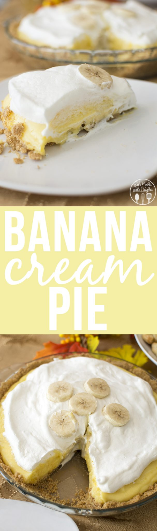 Banana Cream Pie - This delicious and simple banana cream pie is full of banana flavor with a perfect graham cracker crust!