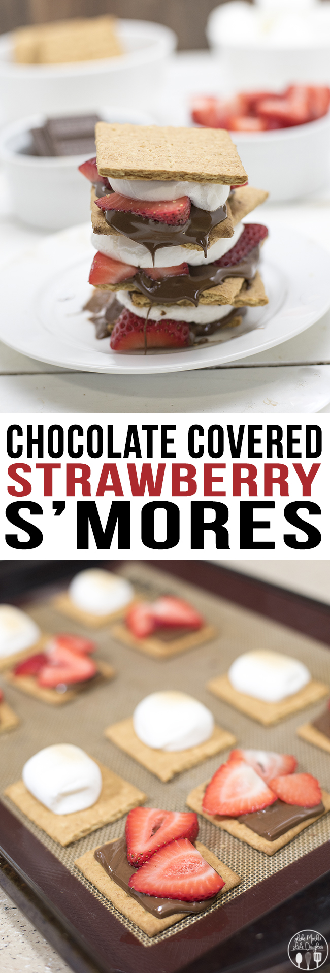 Chocolate Covered Strawberry S'mores - The addition of strawberries to ...