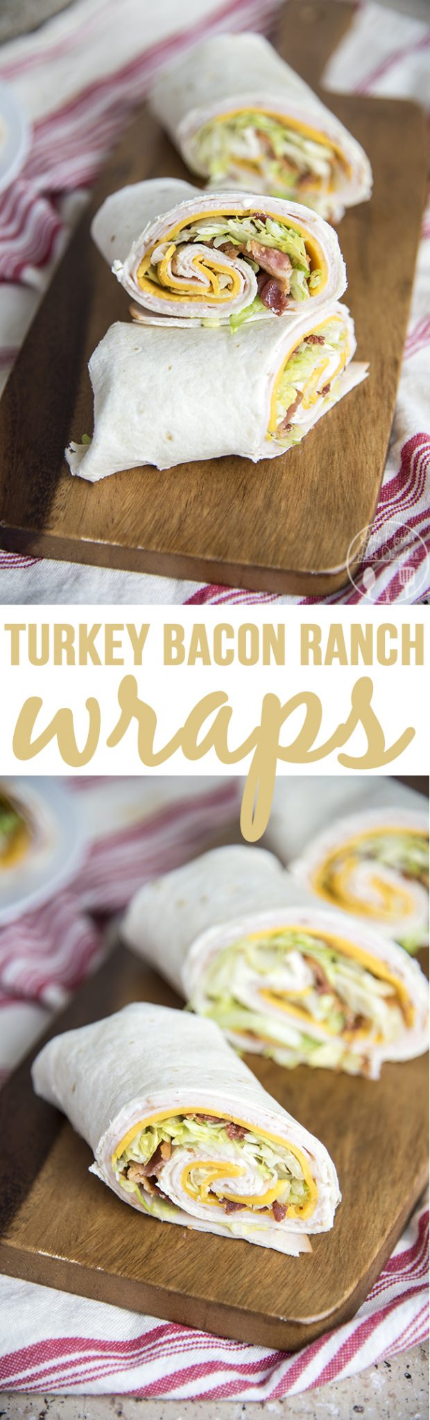 Turkey Bacon Ranch Wraps - These turkey bacon ranch wraps are such an easy and delicious lunch or dinner!