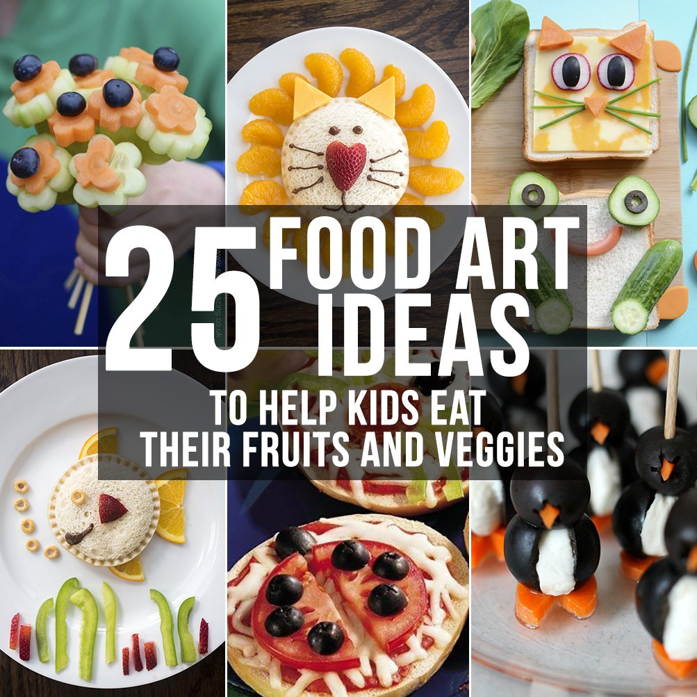 25 Food Art Ideas (To Get your Kids to Eat their Fruits and Vegetables)