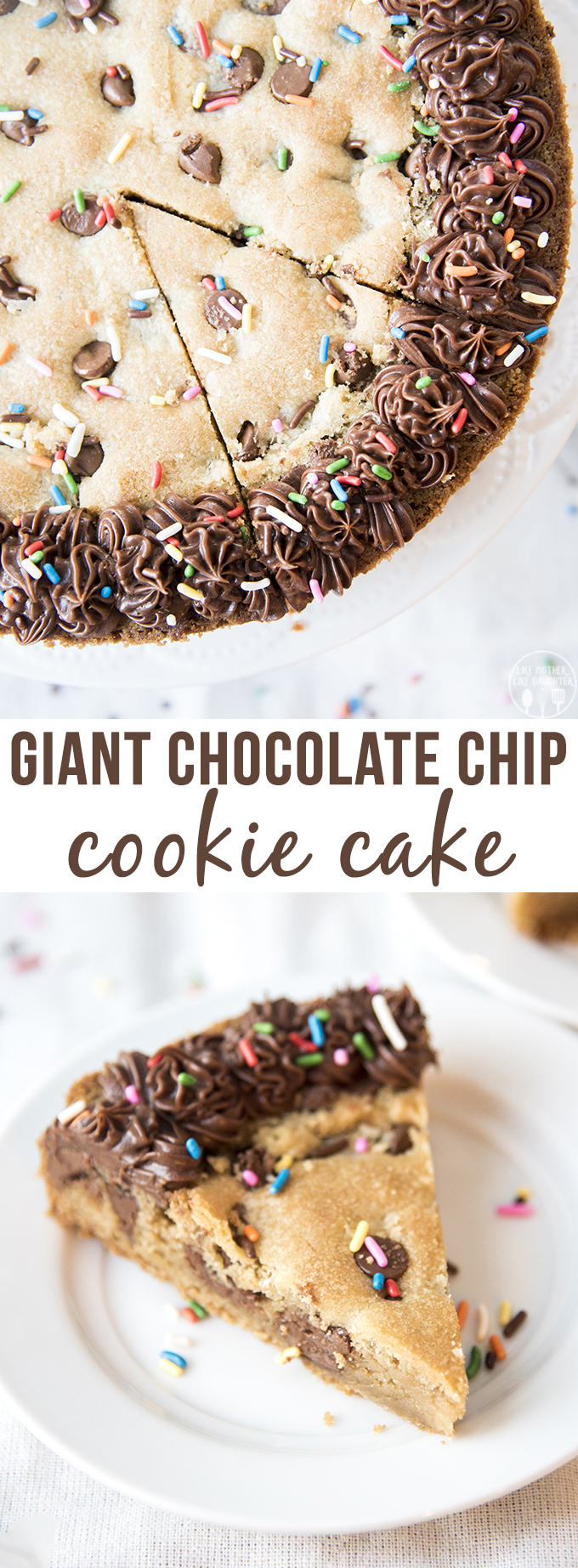 Giant Chocolate Chip Cookie Cake – Like Mother, Like Daughter
